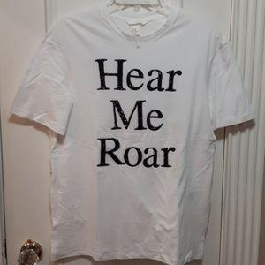 NWOT Hear me Roar t shirt
